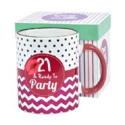 21 and Ready to Party Mug